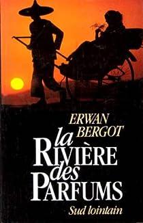 Sud lointain, tome 2 : La rivière des parfums par Bergot