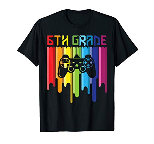 6th Grade Gamer Shirt Back To School sixth Day Boys Girls T-Shirt -