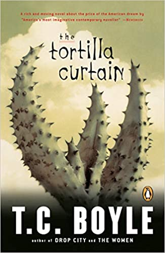 The Tortilla Curtain (Penguin Books with Reading Guides): T. Coraghessan  Boyle: 9780140238280: Amazon.com: Books