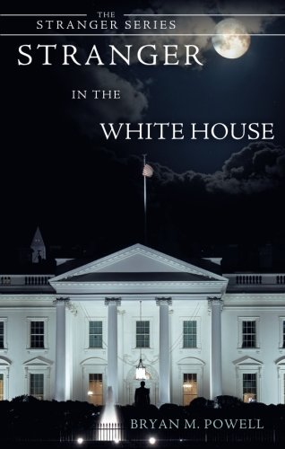 Book: Stranger in the White House by Bryan Powell