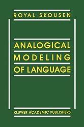Analogical Modeling of Language