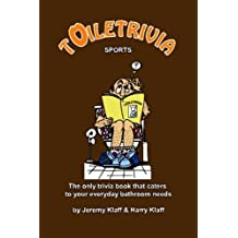 Toiletrivia - Sports: The Only Trivia Book That Caters To Your Everyday Bathroom Needs