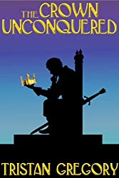 The Crown Unconquered (The Wandering Tale Book 4)