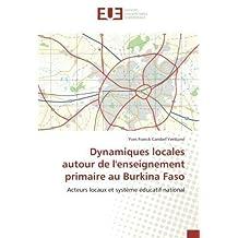 Dynamiques locales autour de l'enseignement primaire au Burkina Faso: Acteurs locaux et système éducatif national