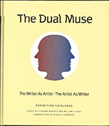 The Dual Muse: The Writer as Artist, The Artist as Writer: Catalogue of the Exhibition. Introduction by Cornelia Homburg