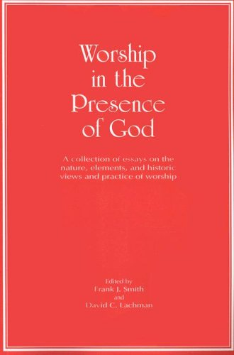 Book cover from Worship in the Presence of God by Frank J. Smith