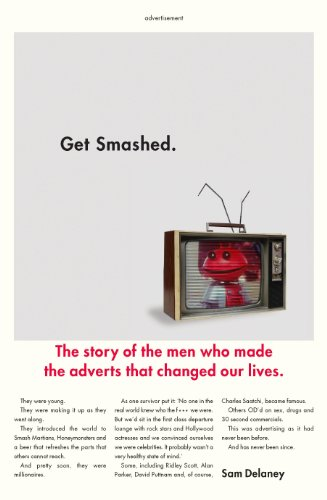 Image of Get Smashed!: The Staggering Story of the Men Who Made the Adverts that Changed Our Lives