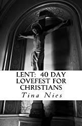 LENT: 40 Day LoveFest for Christians: a daily practice of self-love and reflection