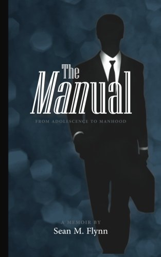 The MANUAL: - From Adolescence to Manhood