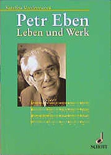 Petr Eben: Leben und Werk