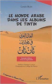 Le monde arabe dans les albums de Tintin: (Seconde édition revue et augmentée)