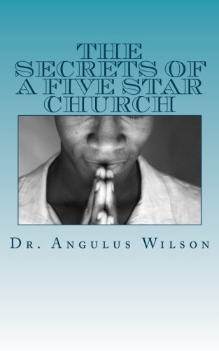 The Secrets of A Five Star Church: What Every Church Should Know PDF