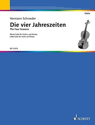 Die vier Jahreszeiten: Kleine Suite für Violine und Klavier. Violine und Klavier.