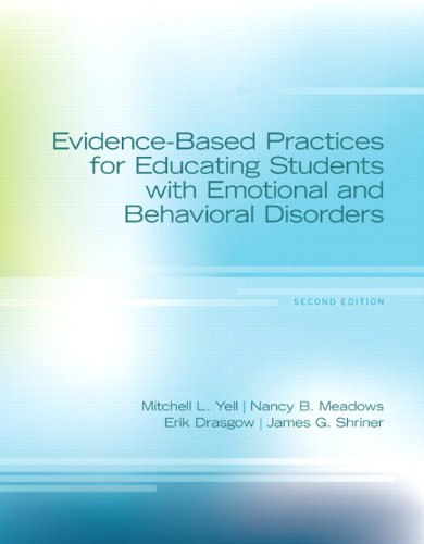 Evidence-Based Practices for Educating Students with Emotional and Behavioral Disorders, Pearson eText with Loose-Leaf Verison -- Access Card Package (2nd Edition)