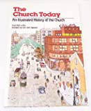 img - for The Church Today, 1920-1981 (Illustrated History of the Church, 10) book / textbook / text book
