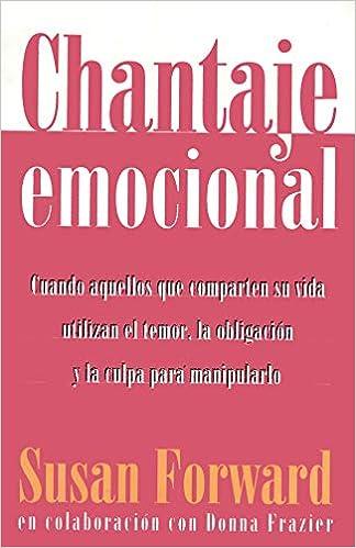 Amazoncom Chantaje Emocional 9789500819312 Susan