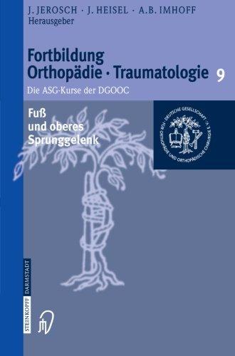 Fuß und oberes Sprunggelenk (Fortbildung Orthopädie - Traumatologie) (German Edition)