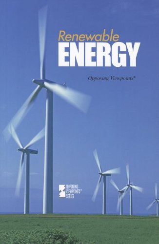 Renewable Energy  Opposing Viewpoints