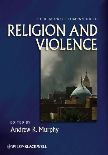 Download The Blackwell Companion to Religion and Violence (Wiley Blackwell Companions to Religion) Pdf