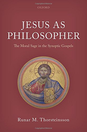 - Jesus as Philosopher: The Moral Sage in the Synoptic Gospels