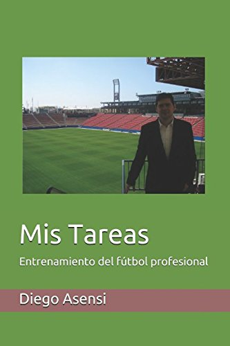 [BOOK] Mis Tareas de entrenamiento en el fútbol profesional (AsDiego) (Spanish Edition)<br />R.A.R