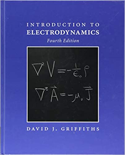 Introduction to Electrodynamics: David J  Griffiths
