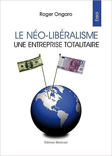 En ligne téléchargement Le néo-libéralisme: Une entreprise totalitaire pdf epub