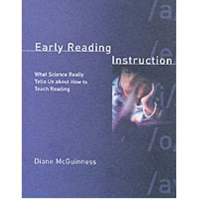 [(Early Reading Instruction: What Science Really Tells Us About How to Teach Reading)] [Author: Diane McGuinness] published on (June, 2004)