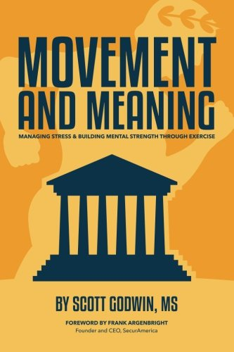 Movement & Meaning: Managing Stress & Building Mental Strength through Exercise