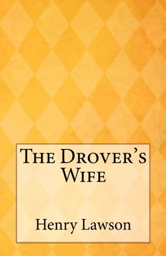 """the drovers wife essay Free essay: english sace stage 1 bridget o'brien women play a central role in """"the drovers wife"""" by henry lawson and the film, 'australia' by baz luhrman."""