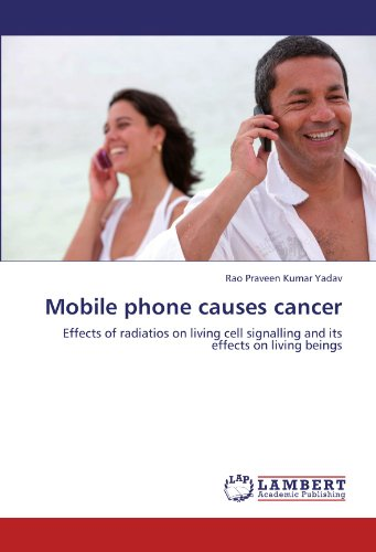 Mobile phone causes cancer: Effects of radiatios on living cell signalling and its effects on living beings
