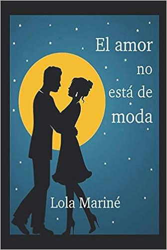El amor no está de moda de Lola Mariné