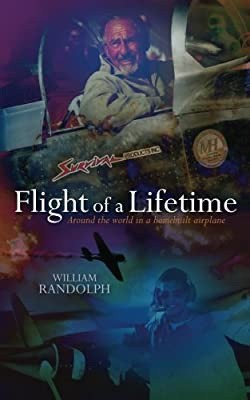 Flight Of A Lifetime: Around the world in a homebuilt airplane