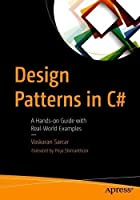 Design Patterns in C#: A Hands-on Guide with Real-World Examples Front Cover