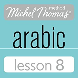 Michel Thomas Beginner Arabic, Lesson 8