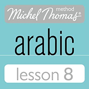 Michel Thomas Beginner Arabic, Lesson 8 Speech