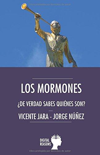 Los mormones: ¿De verdad sabes quienes son? (Spanish Edition) [Vicente Jara - Jorge Nuñez] (Tapa Blanda)