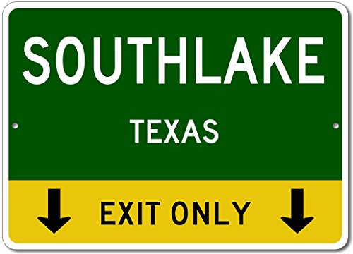 SOUTHLAKE, TEXAS This Exit Only - Custom Aluminum US City State Sign - - The Of Shops Southlake
