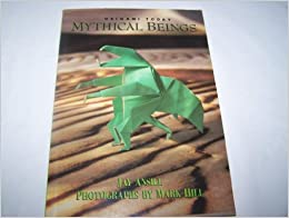 Book 1: Mythical Beings (Origami Today)