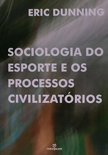 Sociologia do Esporte e os Processos Civilizatórios