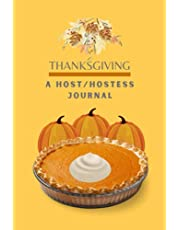 Thanksgiving, A Hosts/Hostess Journal!: Bringing in the holiday's at that special time of the year, with a special notebook and journal gift for the host or hostess.