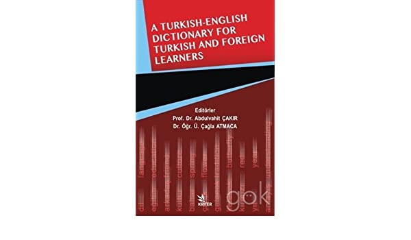 A Turkish-English Dictionary For Turkish And Foreign Learners: Ü. Cagla Atmaca Abdulvahit Cakir: 9786052228029: Amazon.com: Books