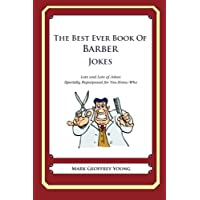 The Best Ever Book of Barber Jokes: Lots and Lots of Jokes Specially Repurposed for You-Know-Who