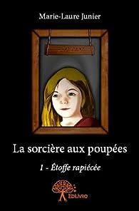 La sorcière aux poupées, tome 1 : Etoffe rapiécée par Marie-Laure Junier