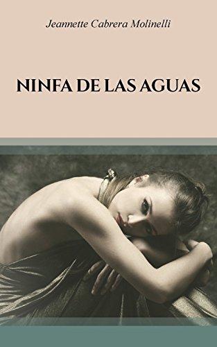 Ninfa de las aguas  [Cabrera Molinelli, Jeannette] (Tapa Blanda)