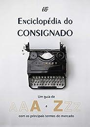 Enciclopédia do Consignado: Um guia de A a Z com todas os termos do mercado