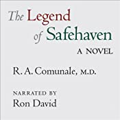 The Legend of Safehaven: A Dr. Galen Novel, Book 2 | R. A. Comunale