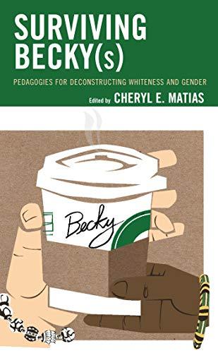 Surviving Becky(s): Pedagogies for Deconstructing