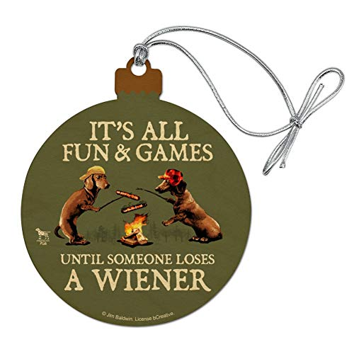 GRAPHICS & MORE It's All Fun and Games Until Someone Loses a Wiener Dachshund Dogs Wood Christmas Tree Holiday Ornament