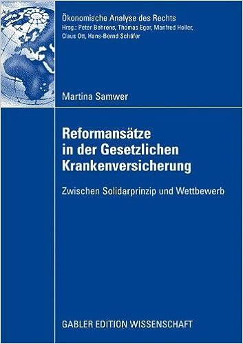 Reformansätze in der Gesetzlichen Krankenversicherung (Ökonomische Analyse des Rechts)
